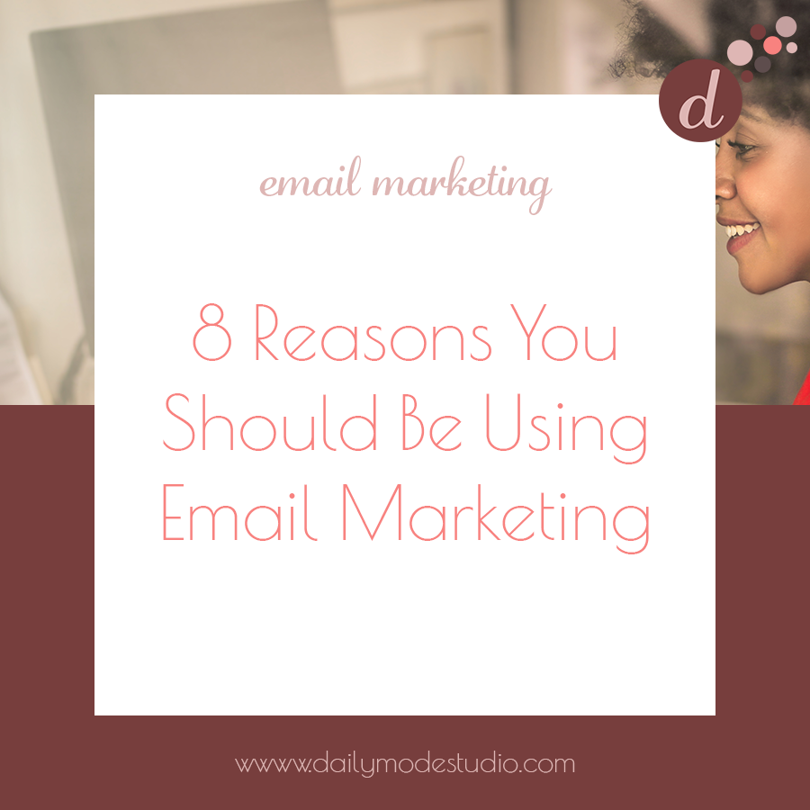 8 Reasons You Should Be Using Email Marketing.png