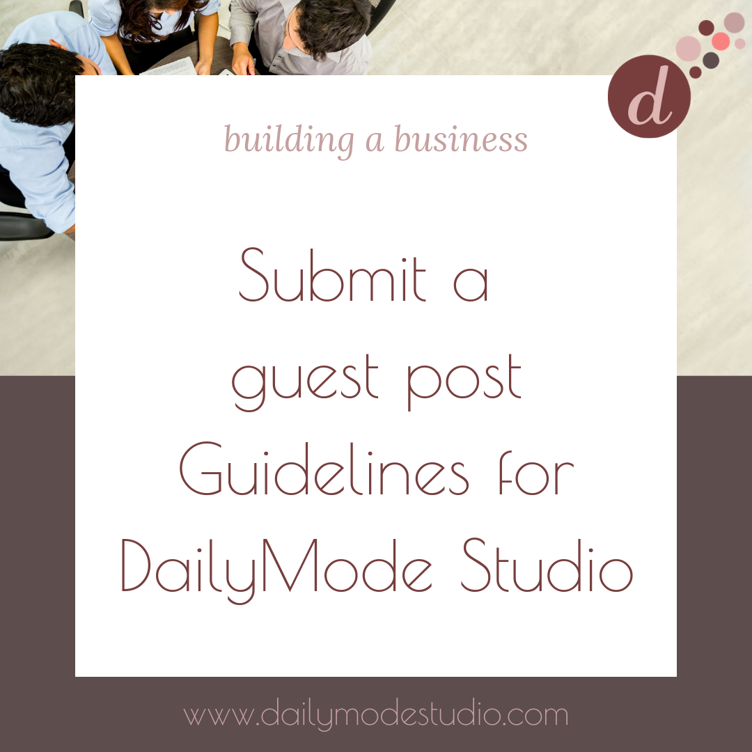 Submit a guest post - Guidelines for DailyMode Studio