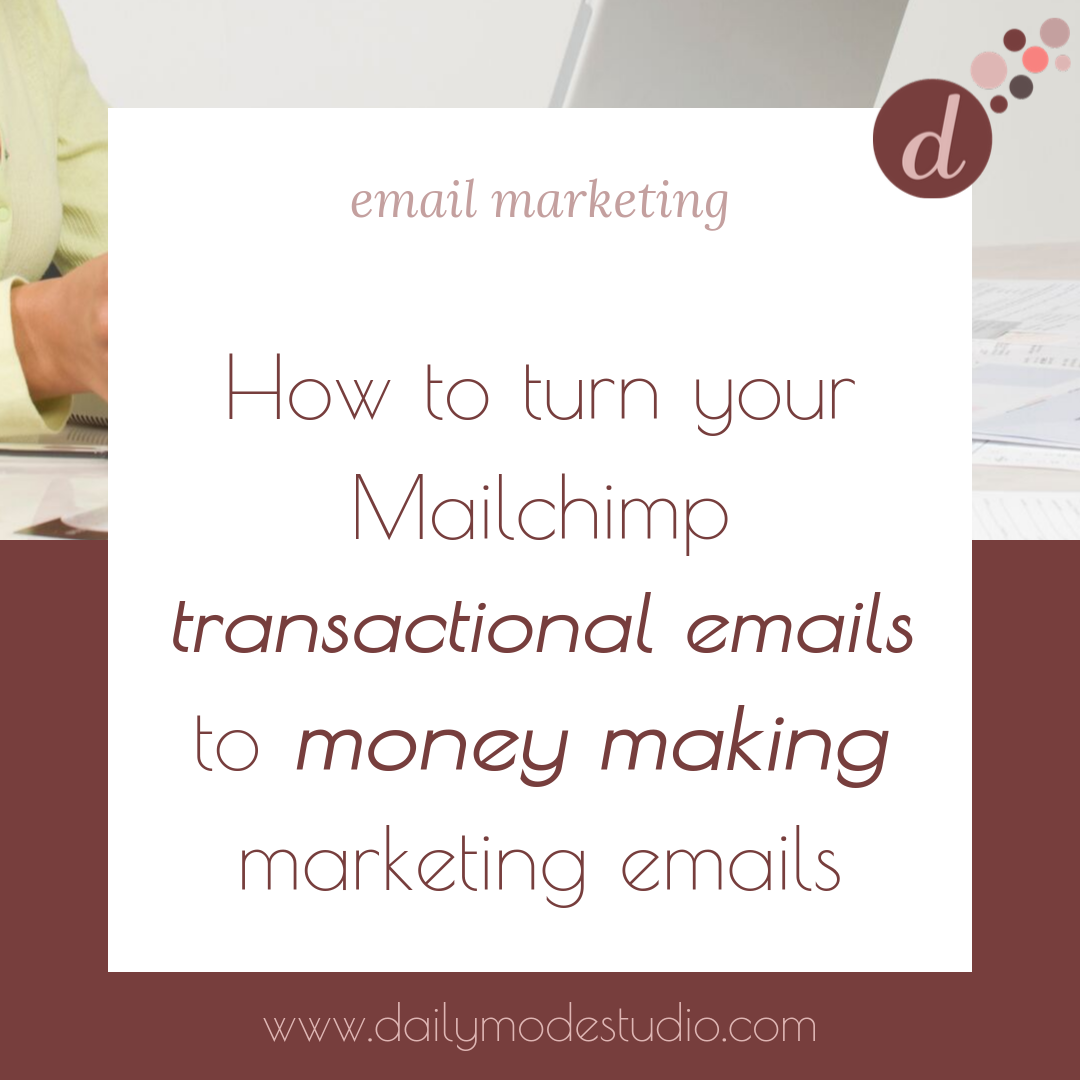 How to turn your Mailchimp transactional emails to money making marketing emails