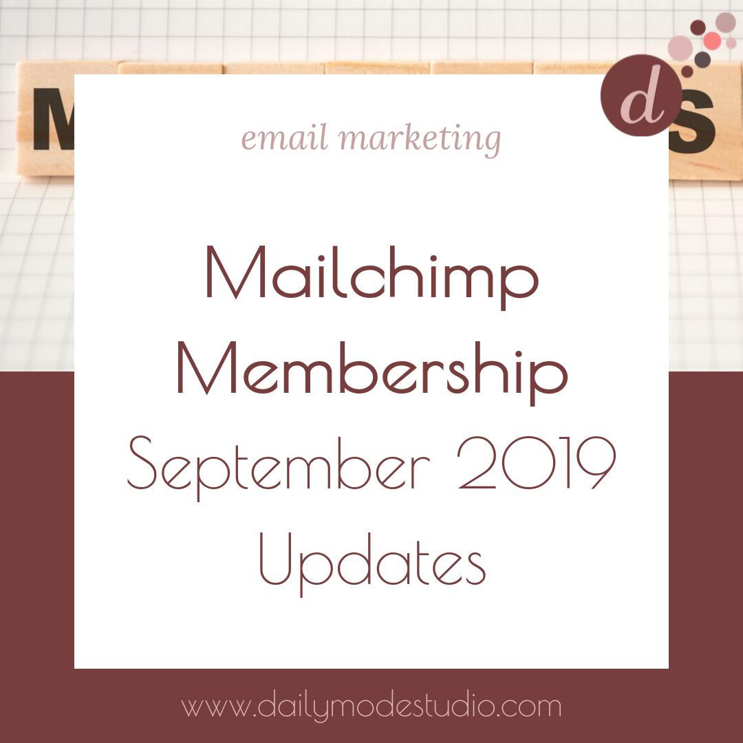 Mailchimp Membership - September 2019 Updates