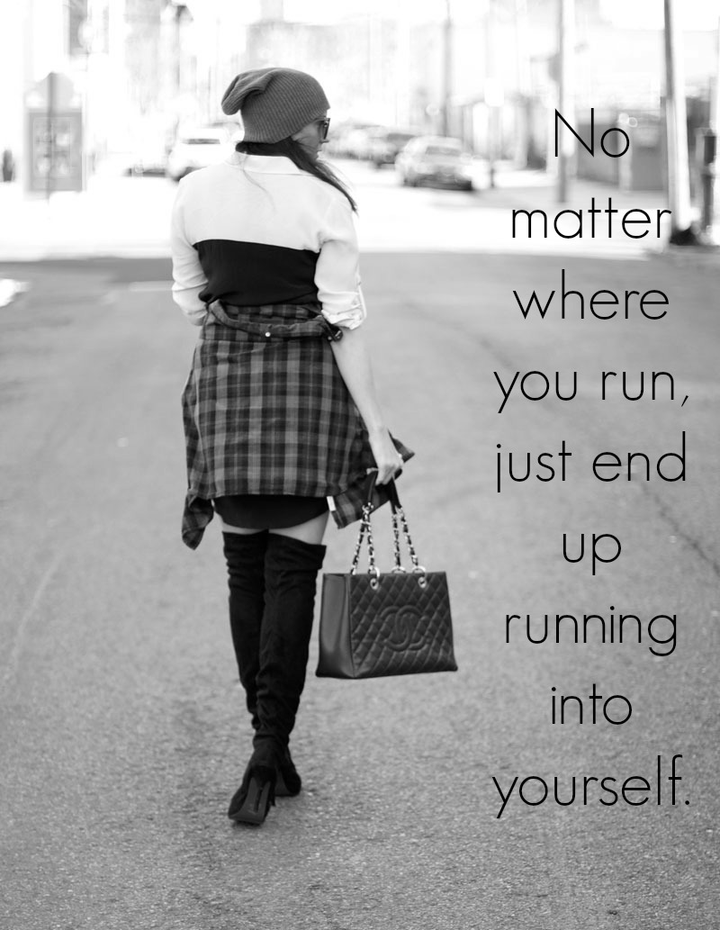 No-matter-where-you-run-just-end-up-running-into-yourself.jpg