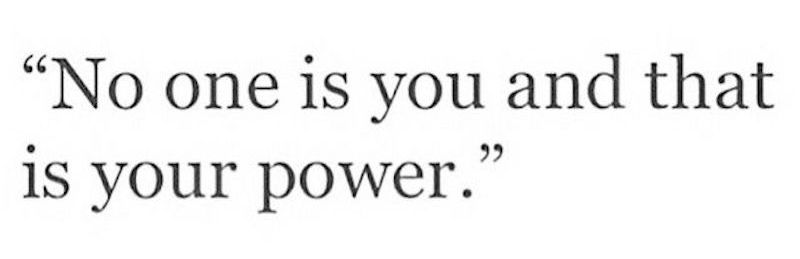 No-one-is-you-and-that-is-your-power-quote.jpg