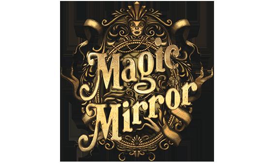 MAGIC MIRROR - ENTERTAINMENT