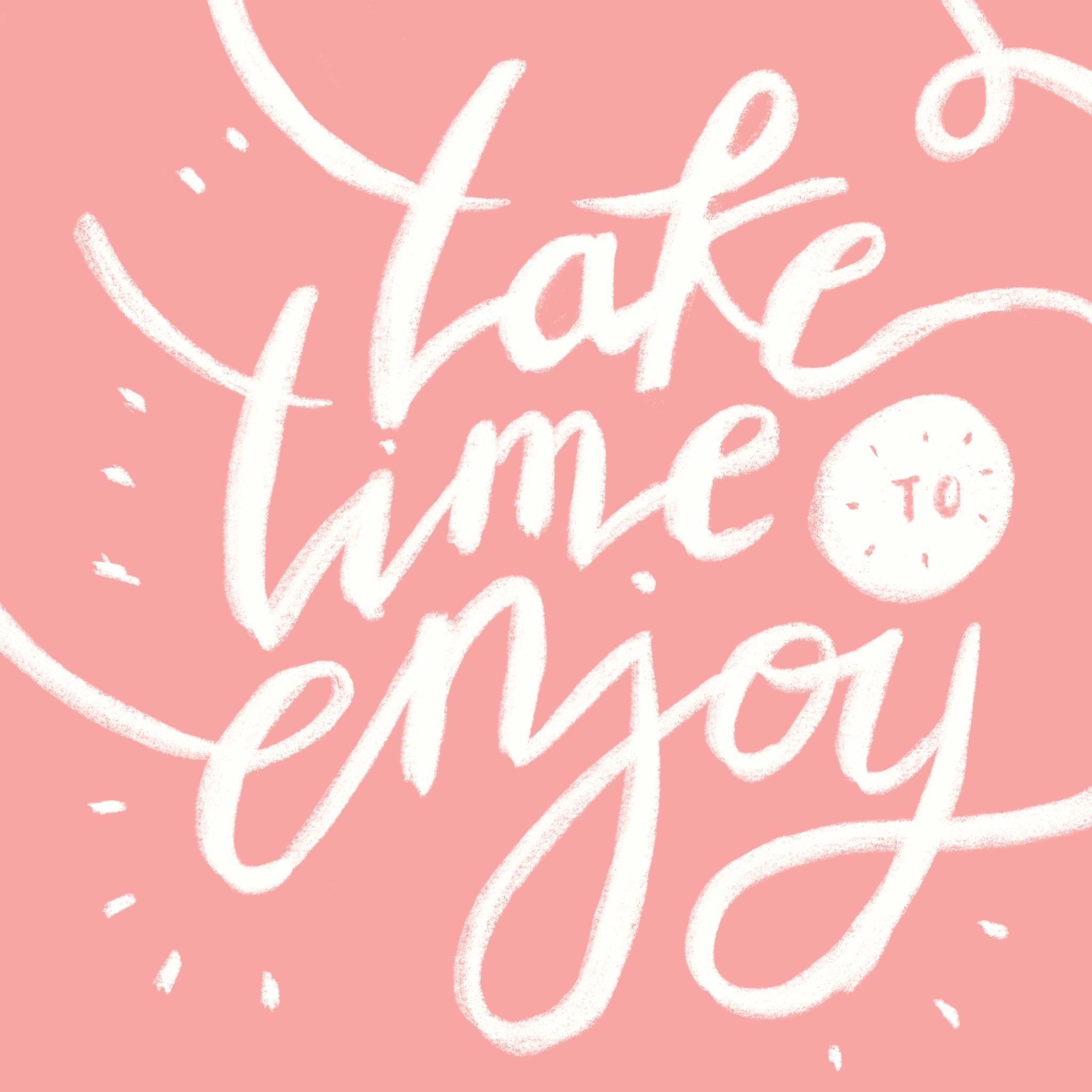 Take Time to Enjoy Hand Lettering by Nikkita.Co   http://nikkita.co