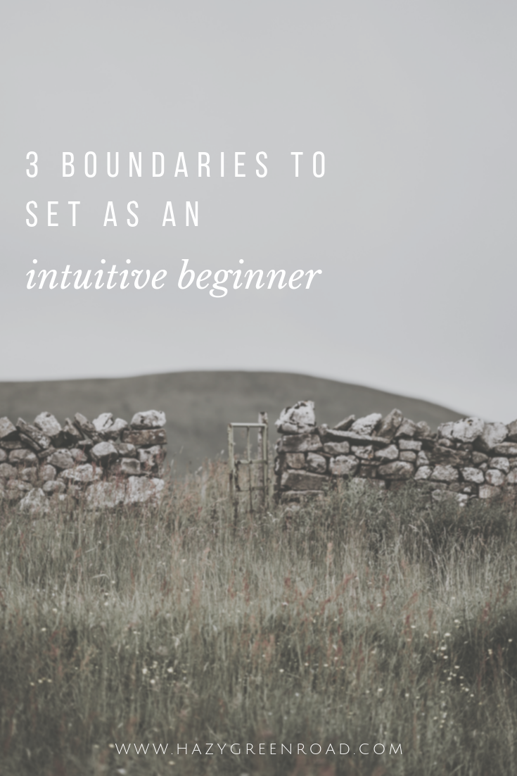hazygreenroad-three-boundaries-to-set-as-an-intuitive-beginner-pinterest-3.png