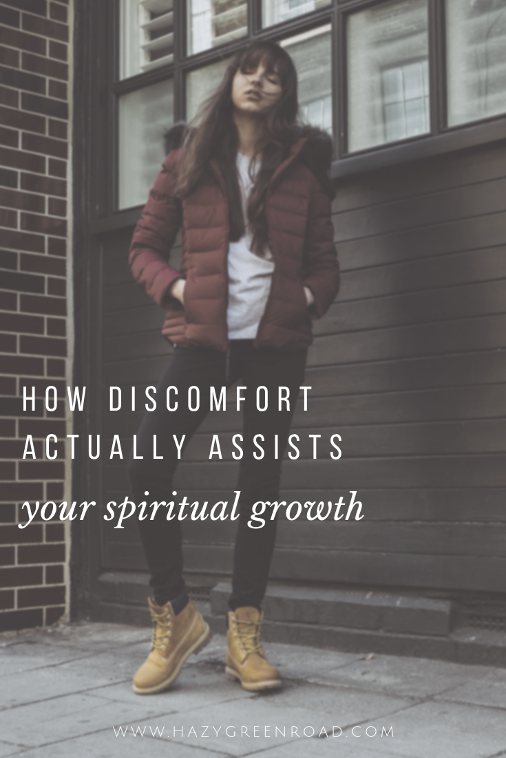 hazygreenroad-how-discomfort-actually-assists-your-spiritual-growth.png