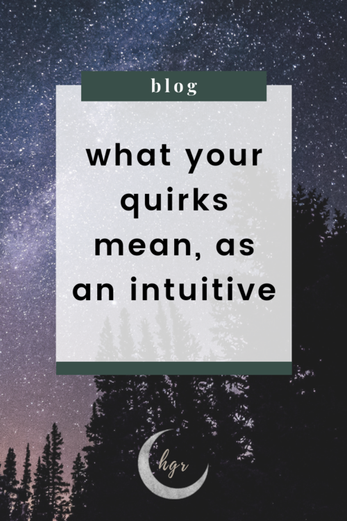 hazygreenroad-what-your-quirks-mean-as-an-intuitive3.png