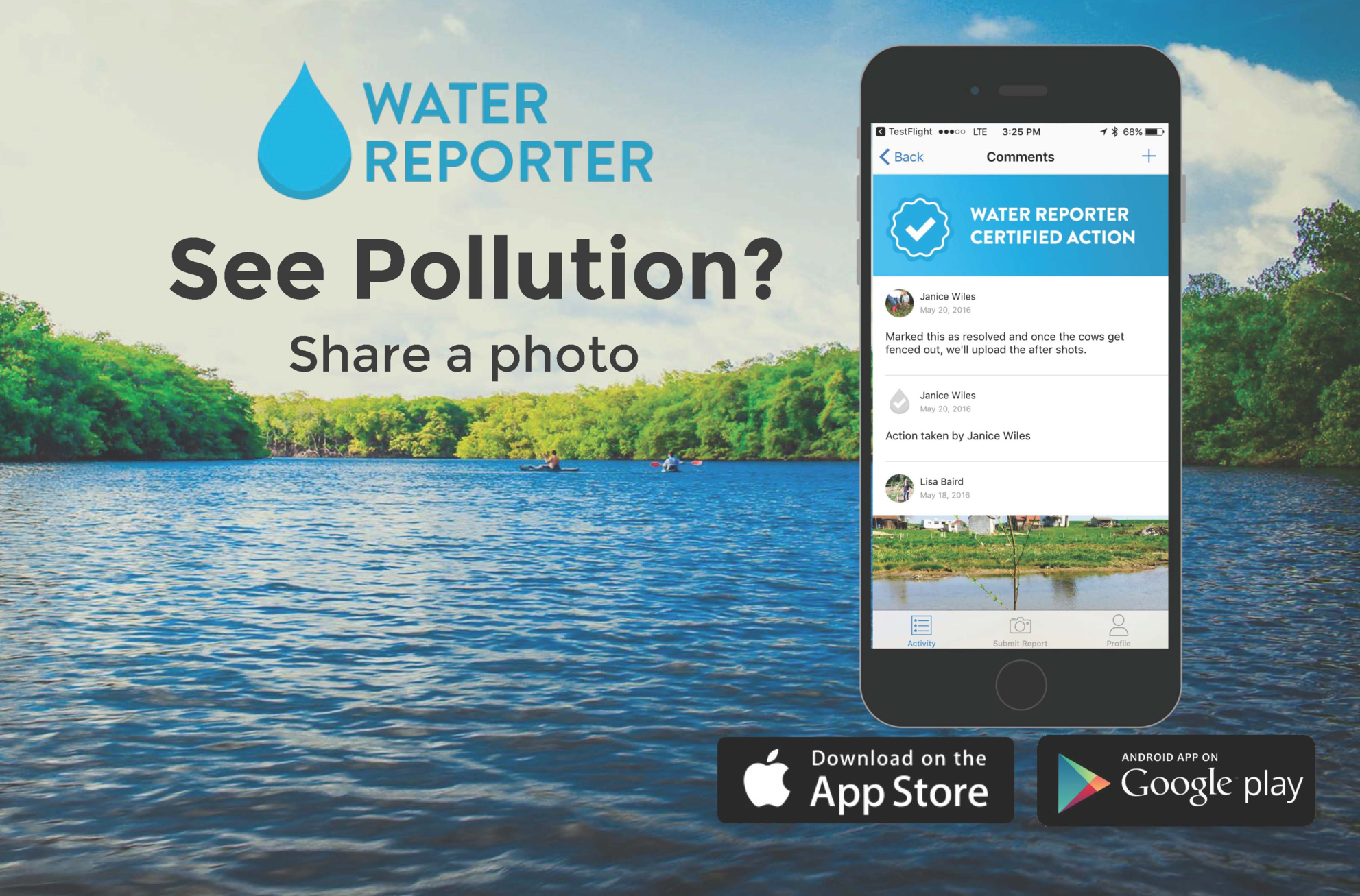 Water Reporter is a social network optimized to support watershed initiatives. Water Reporter members help to build a living record of experiences and conditions on the world's waterways. Their actions create connections among citizens and organizations working toward the common goal of improving water quality.