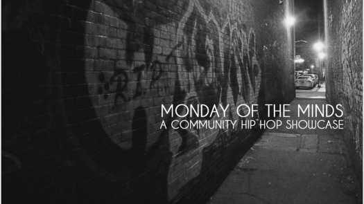 """""""MONDAY OF THE MINDS, run by local Hip Hop artists  Stay On Mars  and Smokeye, is a community hip hop showcase in  Portland, Maine . The event is held every second and fourth Monday at Flask Lounge."""""""