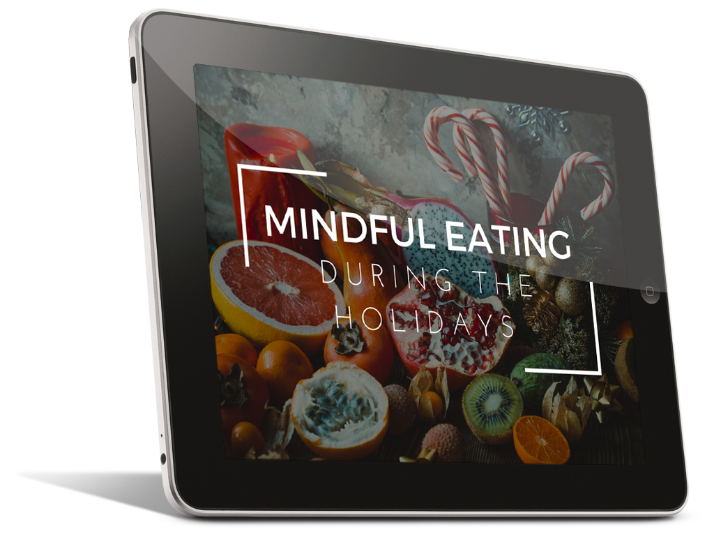 Mindful Eating During the Holidays .