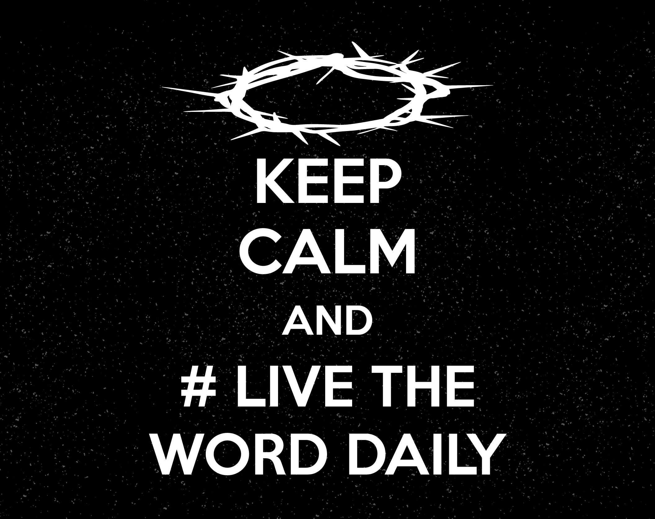 keepcalm_livetheworddaily-fb-square.png