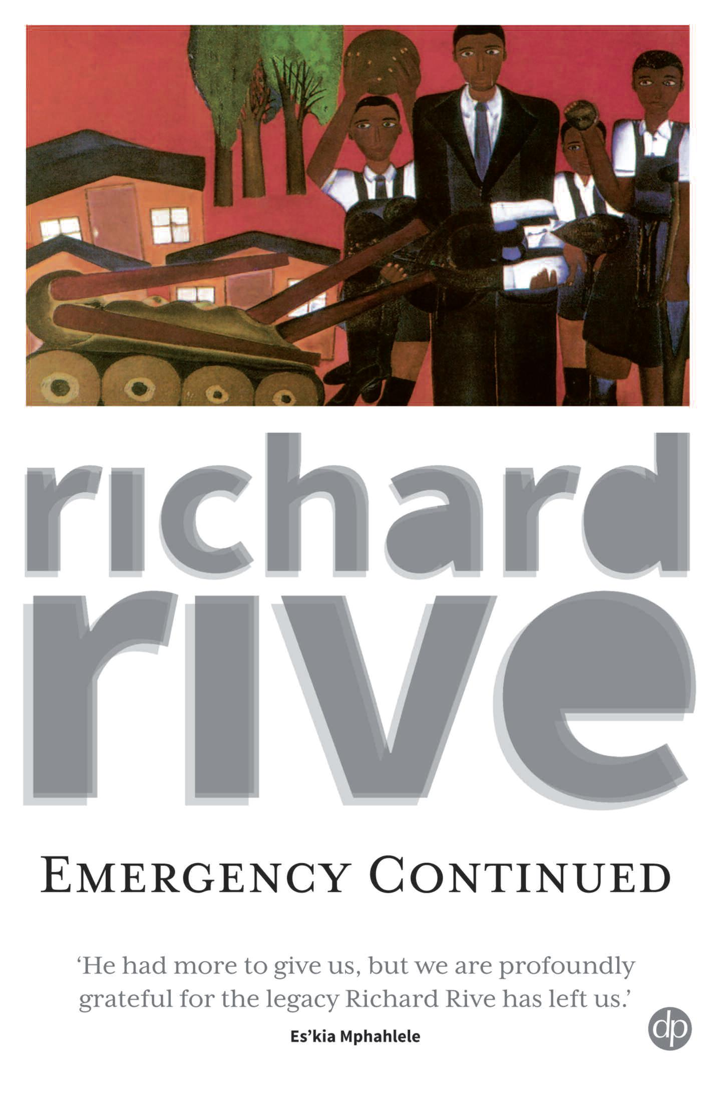 Emergency Continued - Richard Rive