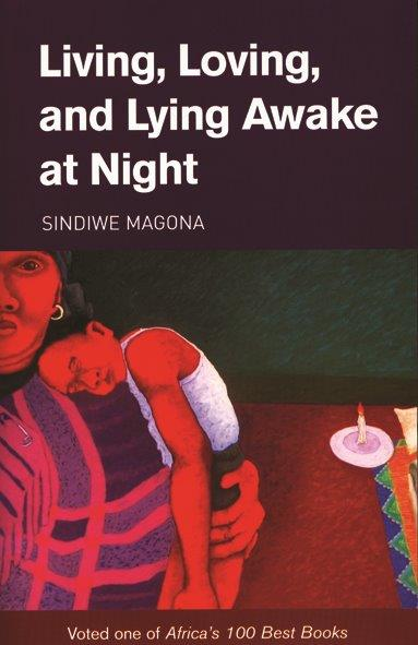 Living, Loving, and Lying Awake at Night - Sindiwe Magona