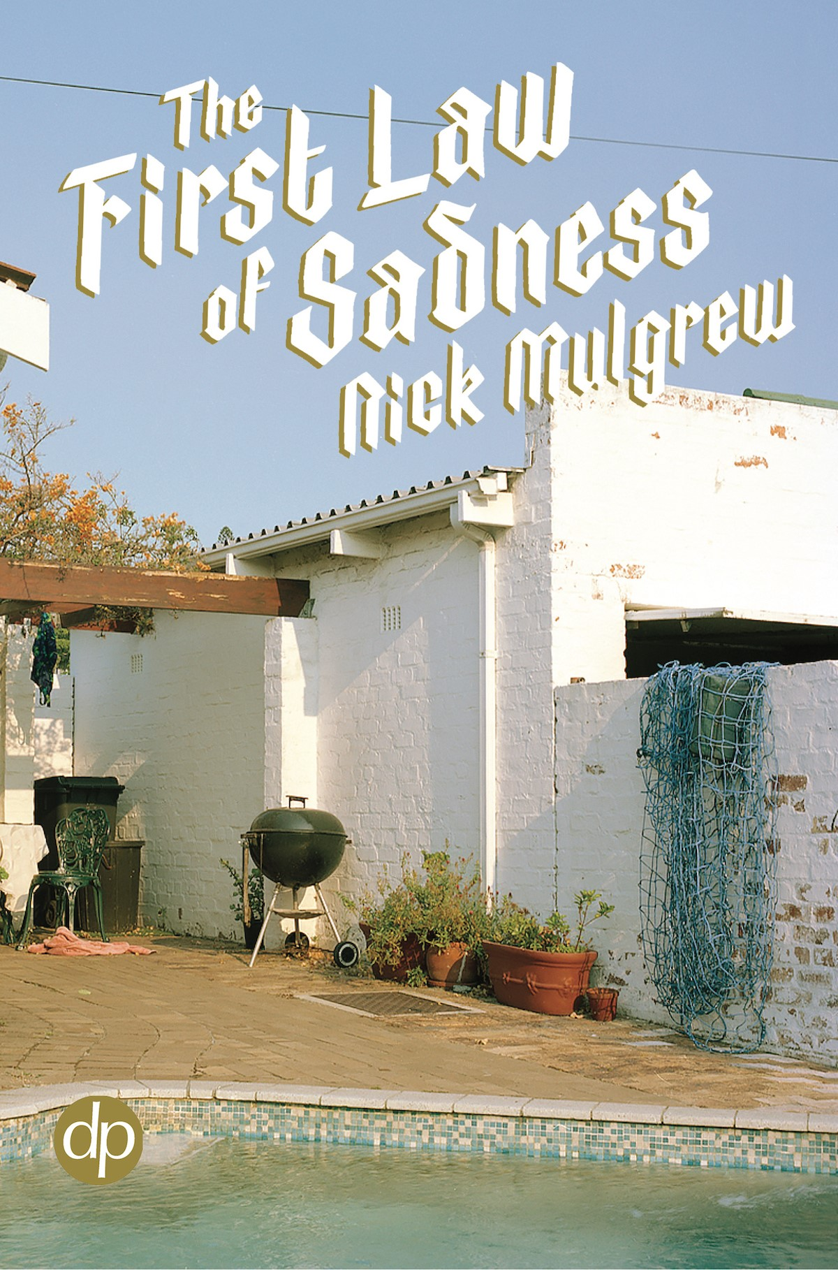 The First Law of Sadness - Nick Mulgrew
