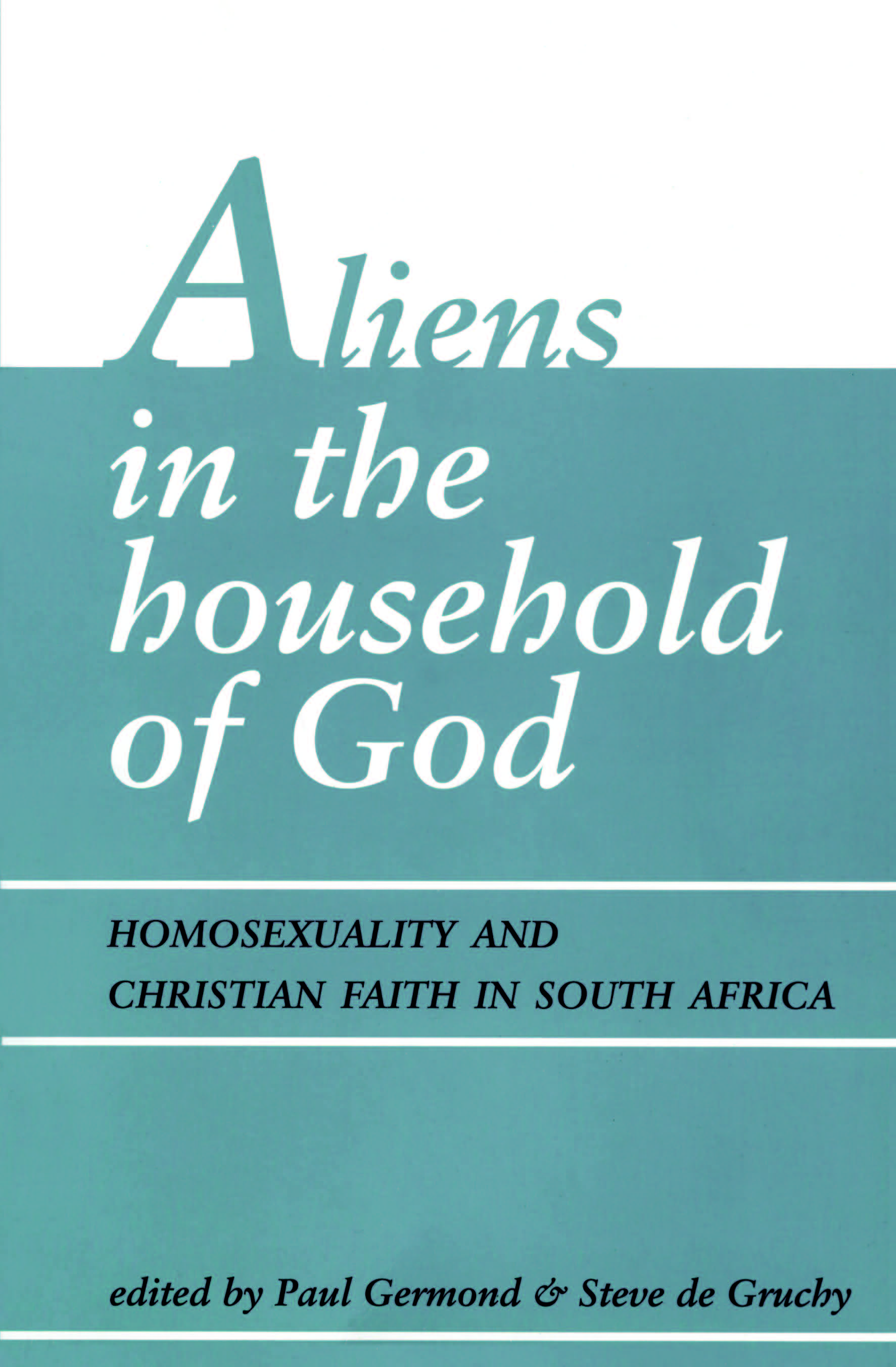Aliens in the household of God - Paul Germond & Steve de Gruchy (editors)
