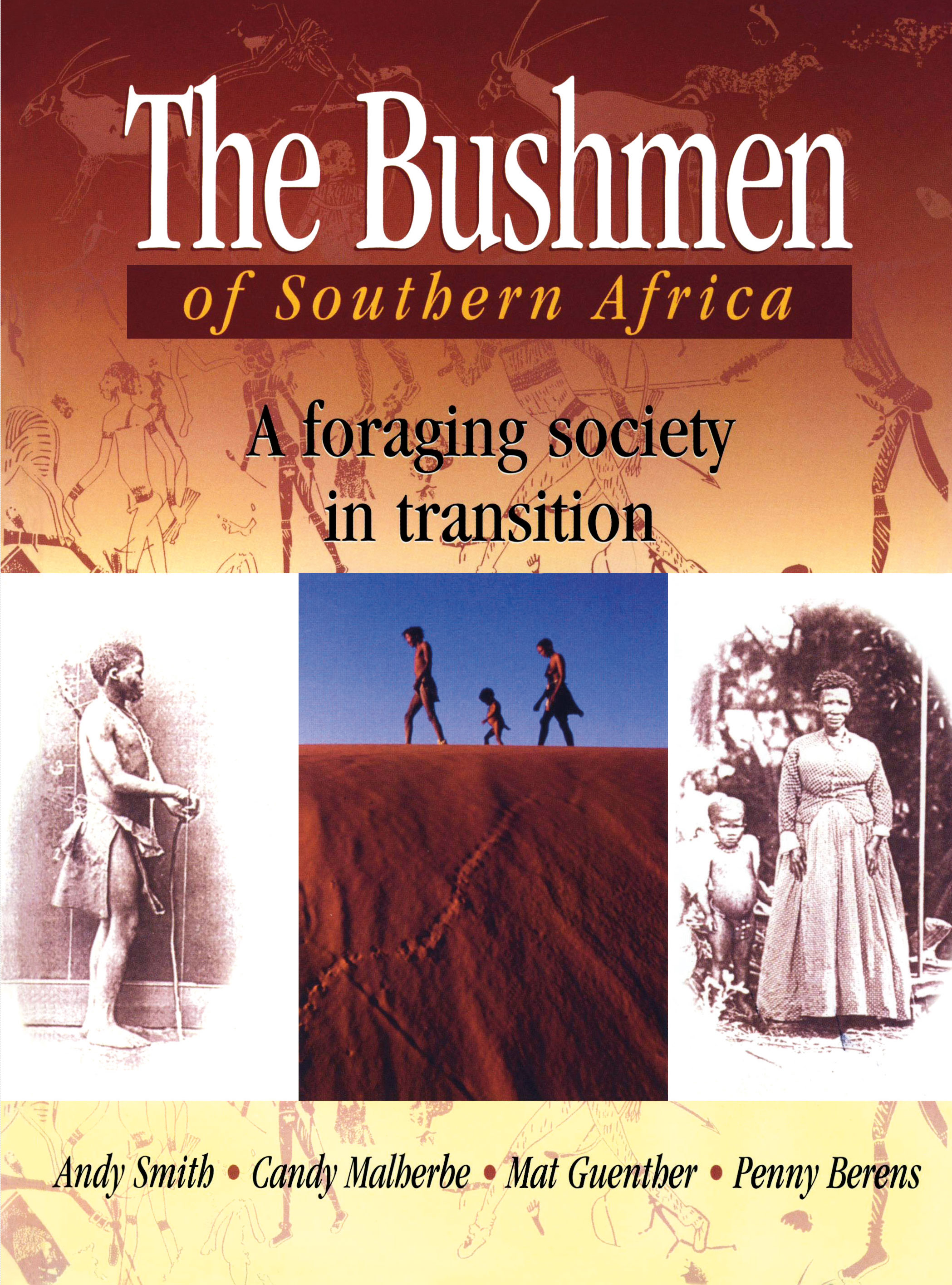 The Bushmen of Southern Africa - Andy Smith, Candy Malherbe, Mat Guenther & Penny Berens