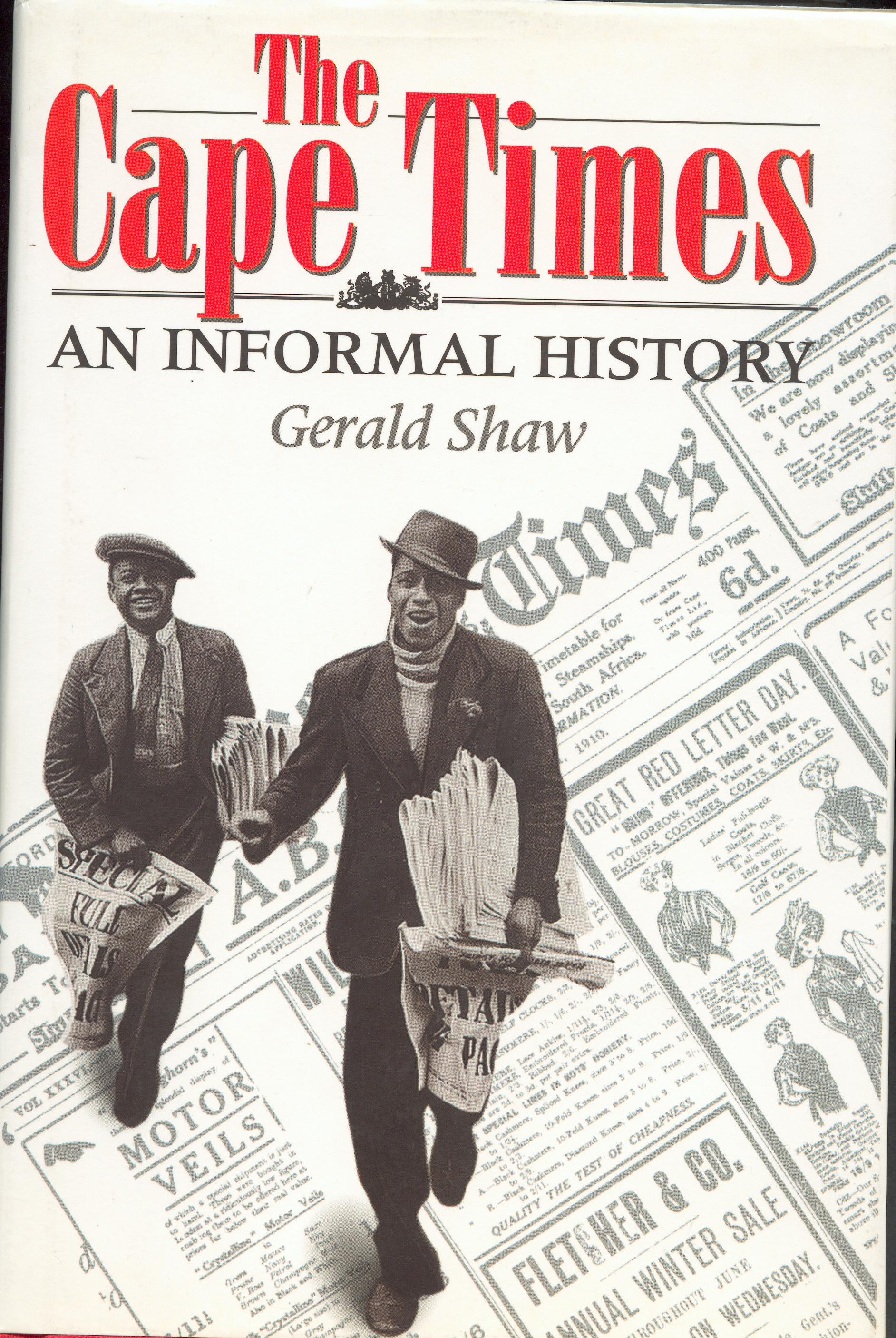 The Cape Times: An Informal History - Gerald Shaw