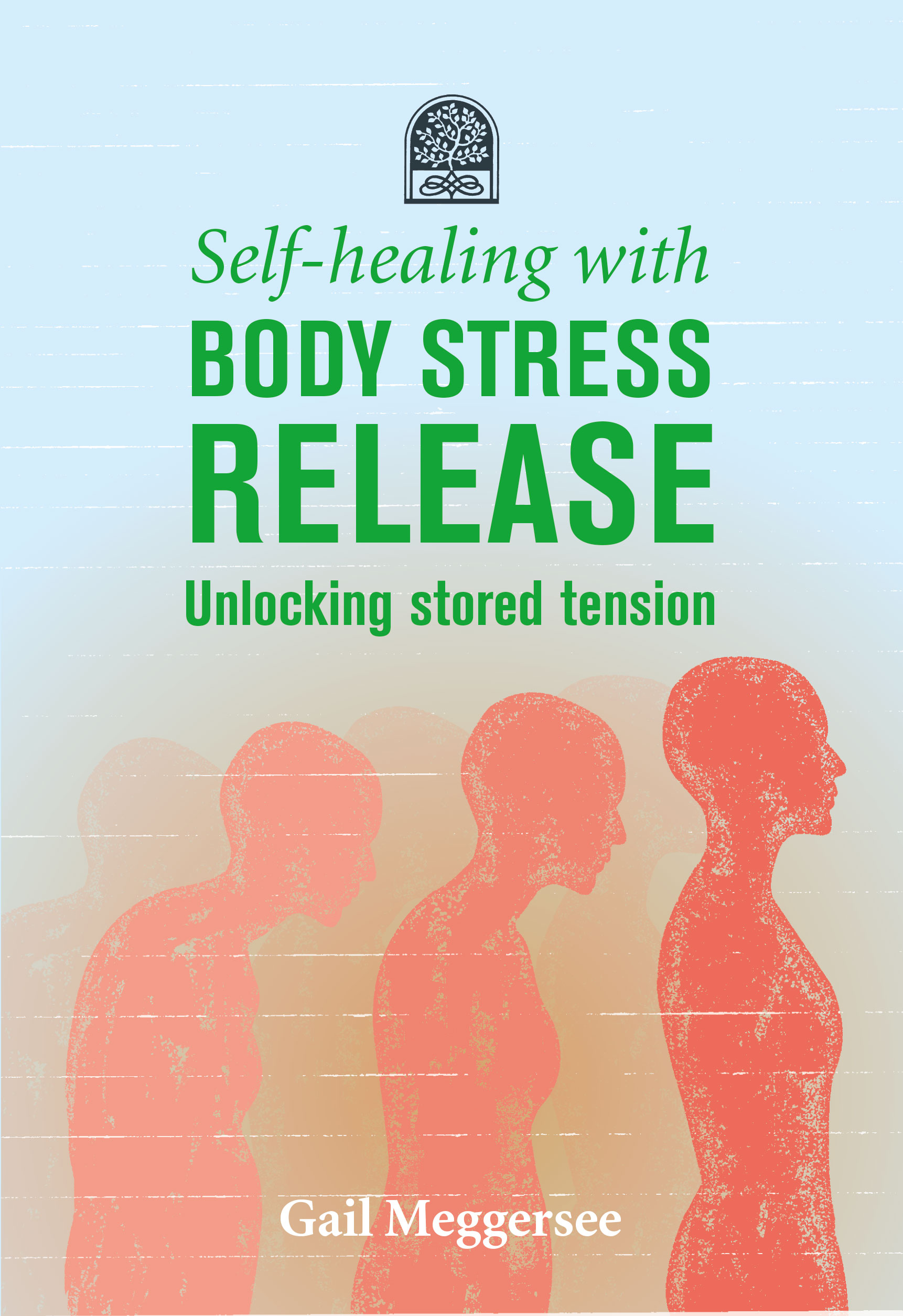 Self-healing with Body Stress Release - Gail Meggersee