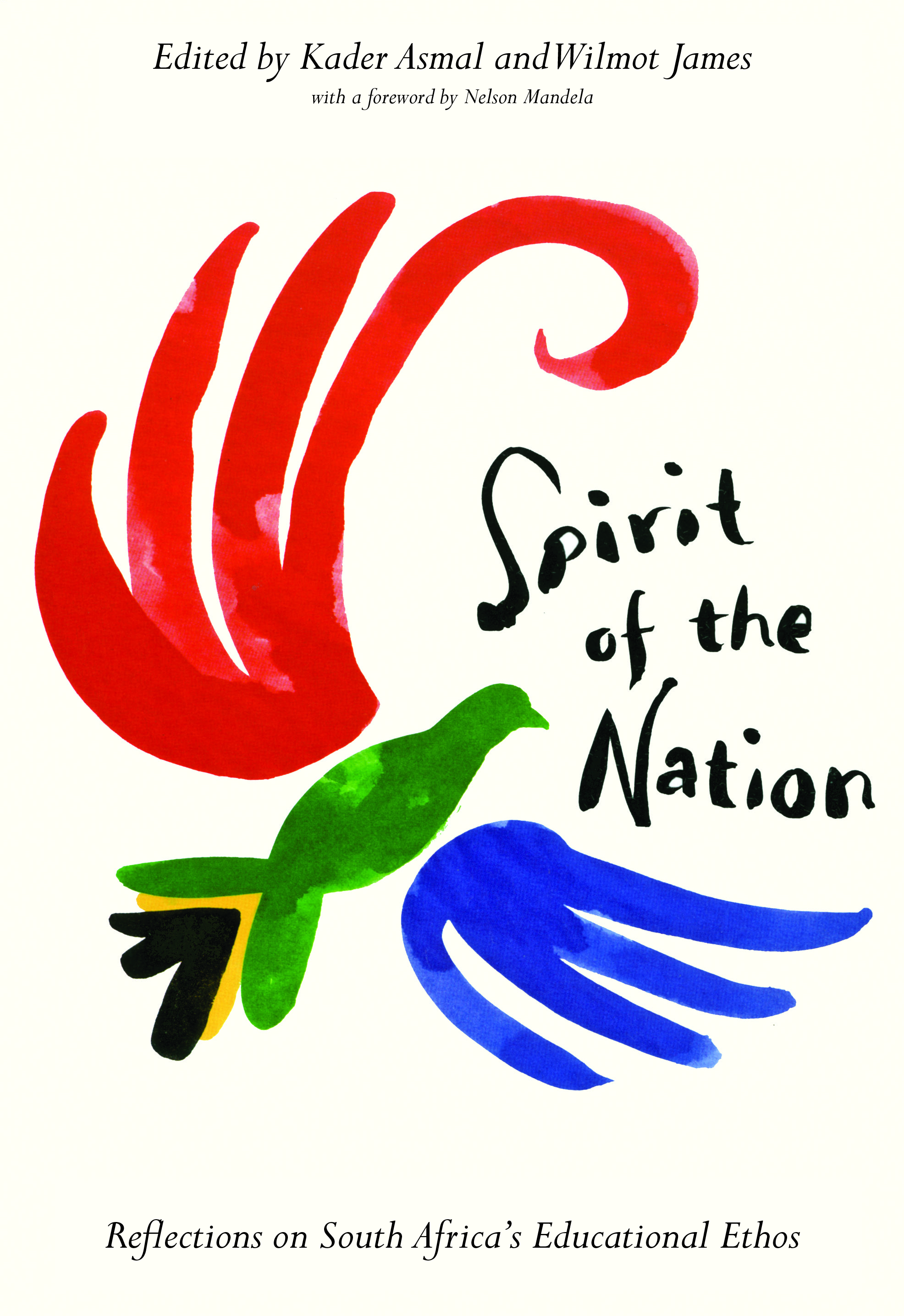 Spirit of the Nation - Kader Asmal and Wilmot James (editors)