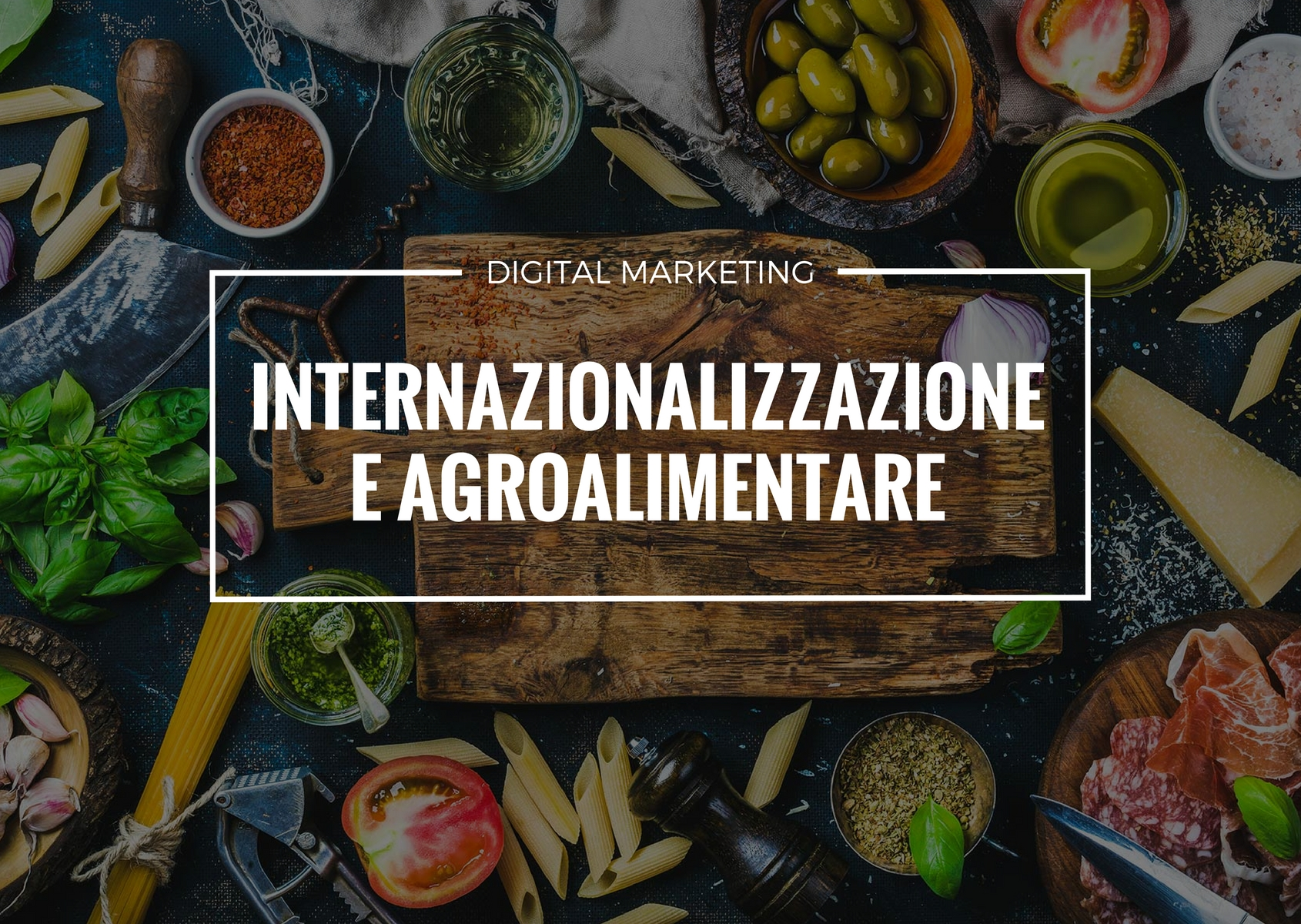 II Digitale per l'Internazionalizzazione nell'Agroalimentare