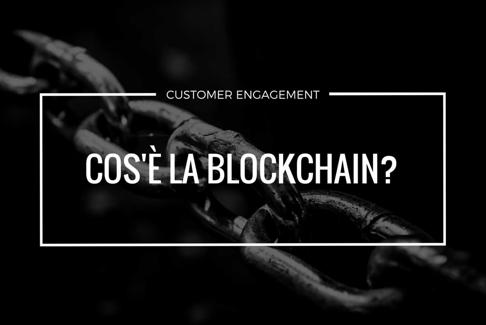 Che c0s'è la blockchain? Come funziona?