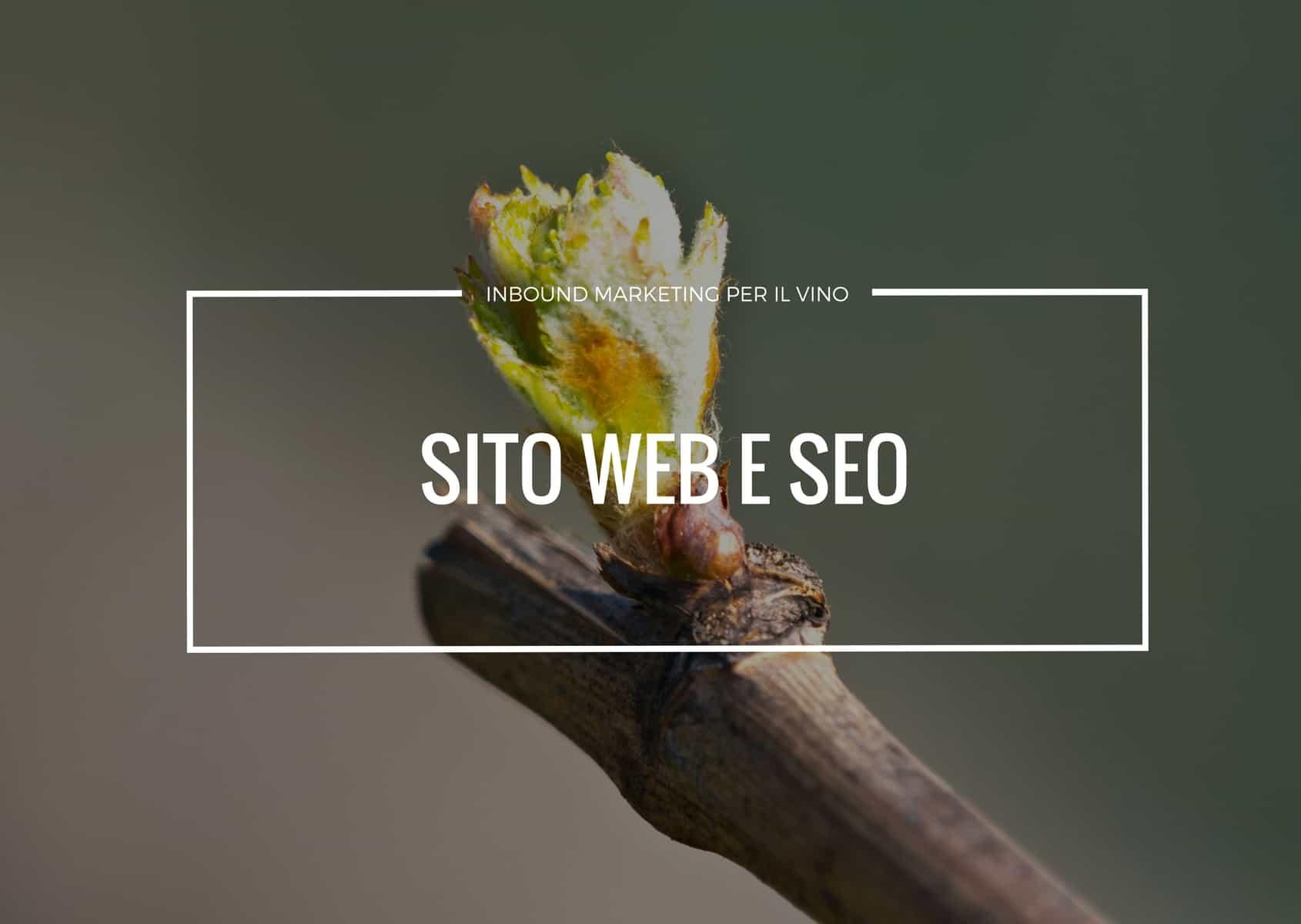 il sito web e la seo sono i primi due elementi di grande valore per l'implementazione di una strategia di inbound marketing