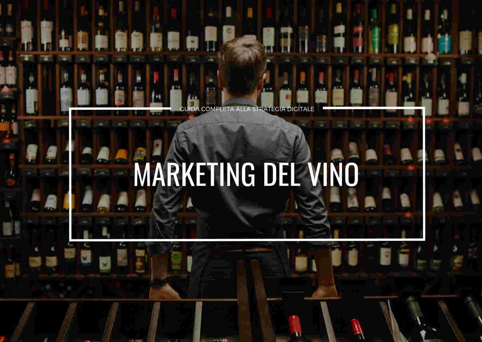 guida completa alla strategia di marketing del vino per le aziende vitivinicole italiane