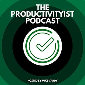 Productivityist - Mike Vardy