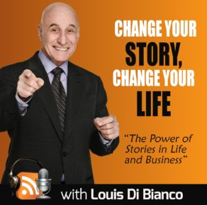 Change Your Story with Louis Di Bianco