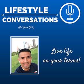 Lifestyle Conversations with Jesse Ortiz
