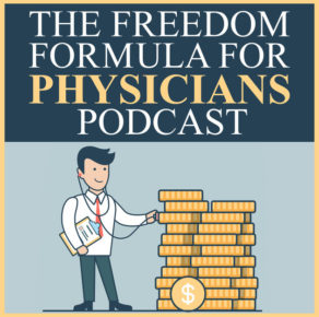 Freedom Formula for Physicians with Dave Denniston