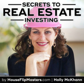 Secrets to Real Estate Investing with Holly McKhaan