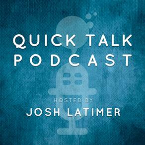 Quick Talk Radio - Josh Latimer
