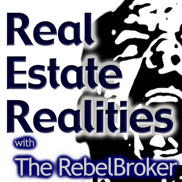 Real Estate Realities with The Rebel Broker