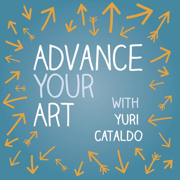 Advance Your Art Podcast