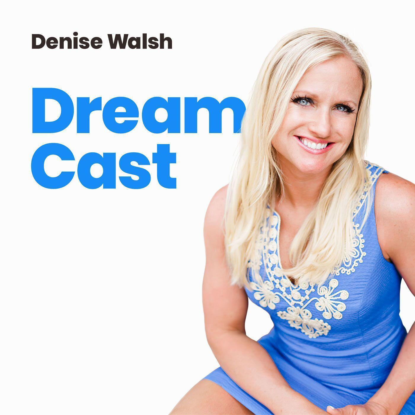 Dream Cast - Denise Walsh