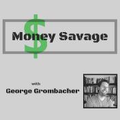 Money Savage - George Grombacher