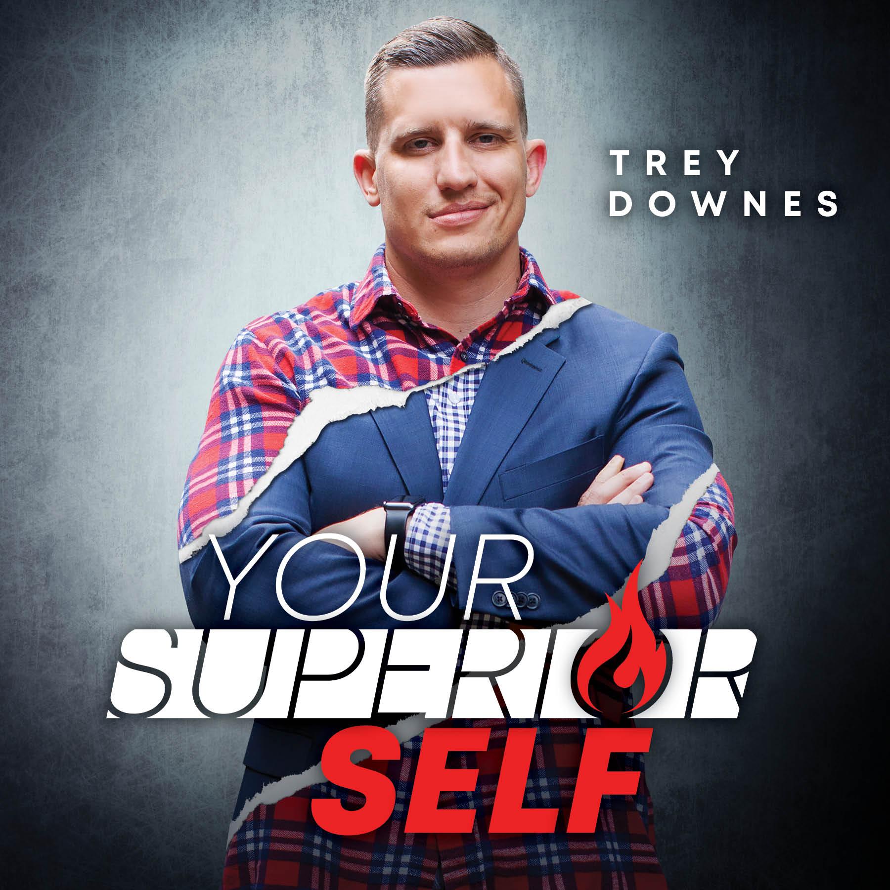 Your Superior Self - Trey Downes