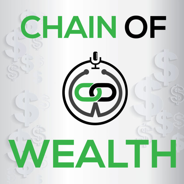 Chain of Wealth Podcast - Denis & Katie