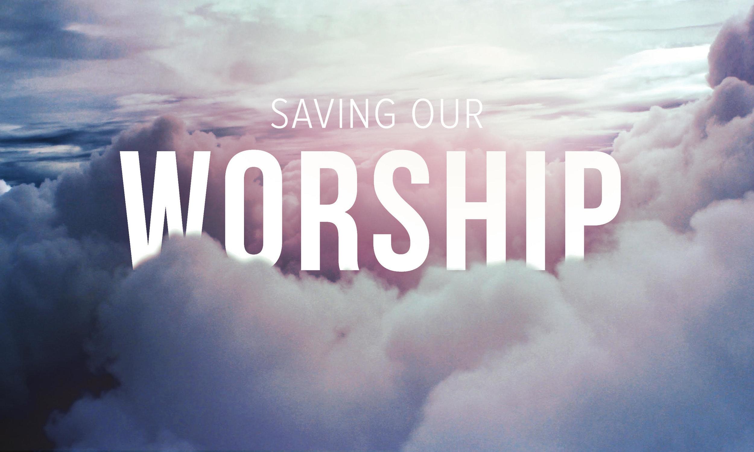 Saving Our Worship.jpg