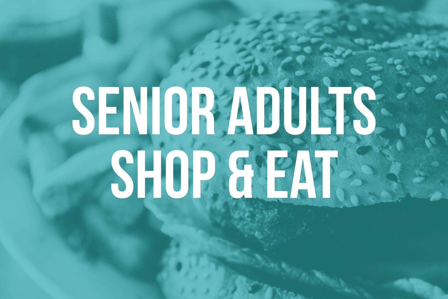 senior adults shop and eat.jpg