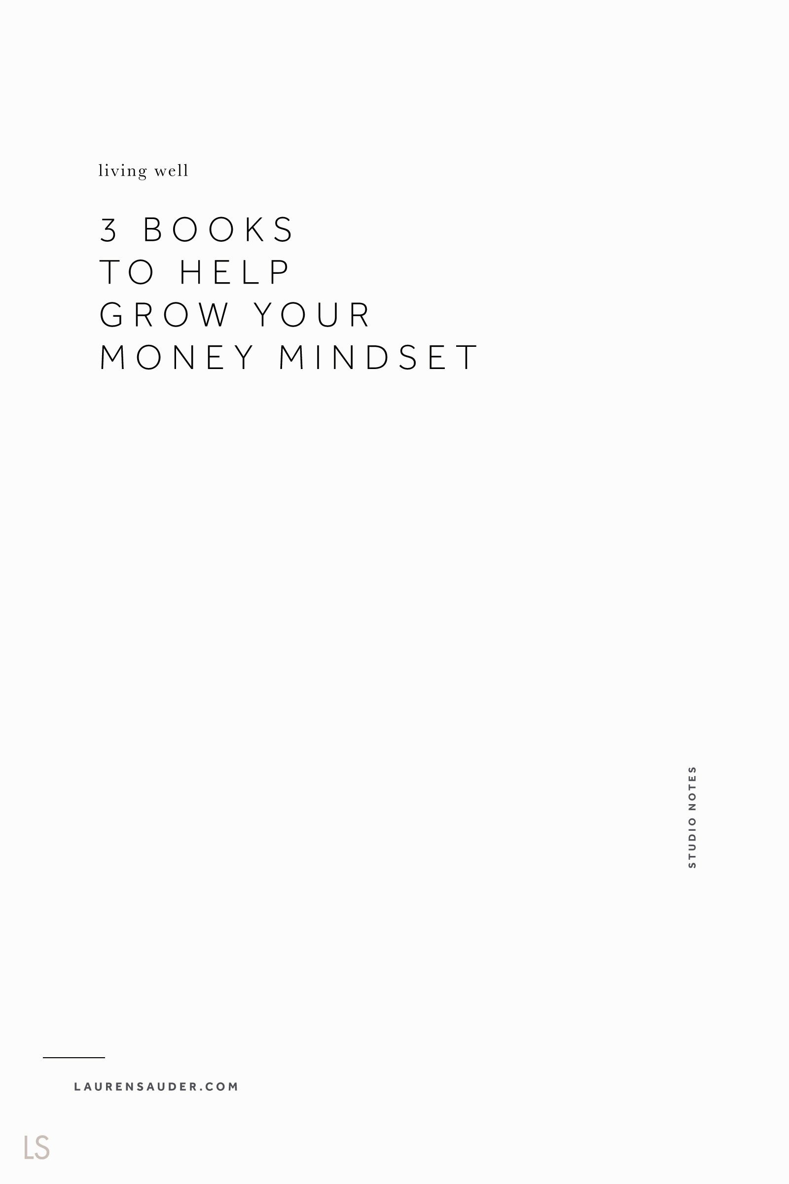 3 Books to Help You Grow Your Money Mindset - Lauren Sauder #finances #budgeting money help, financial help, budgeting help, money growth, financial success, financial wealth, financial goals