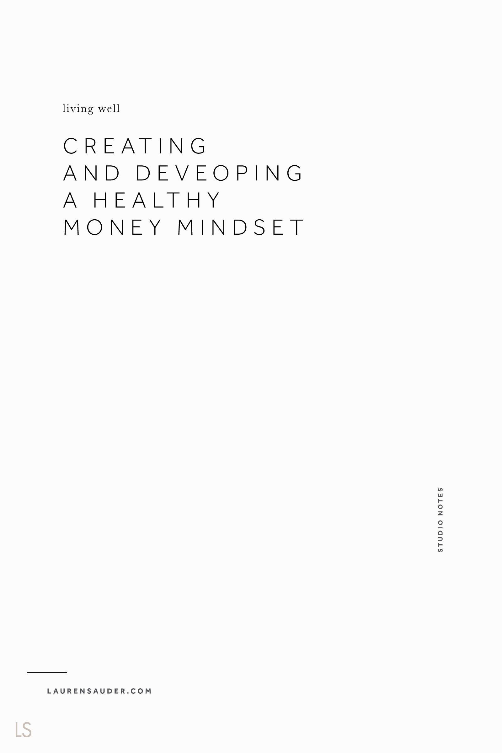 Creating and Developing a Healthy Money Mindset - Lauren Sauder #money #budgeting money mindset, budgeting money, money health, money conscious, financial freedom