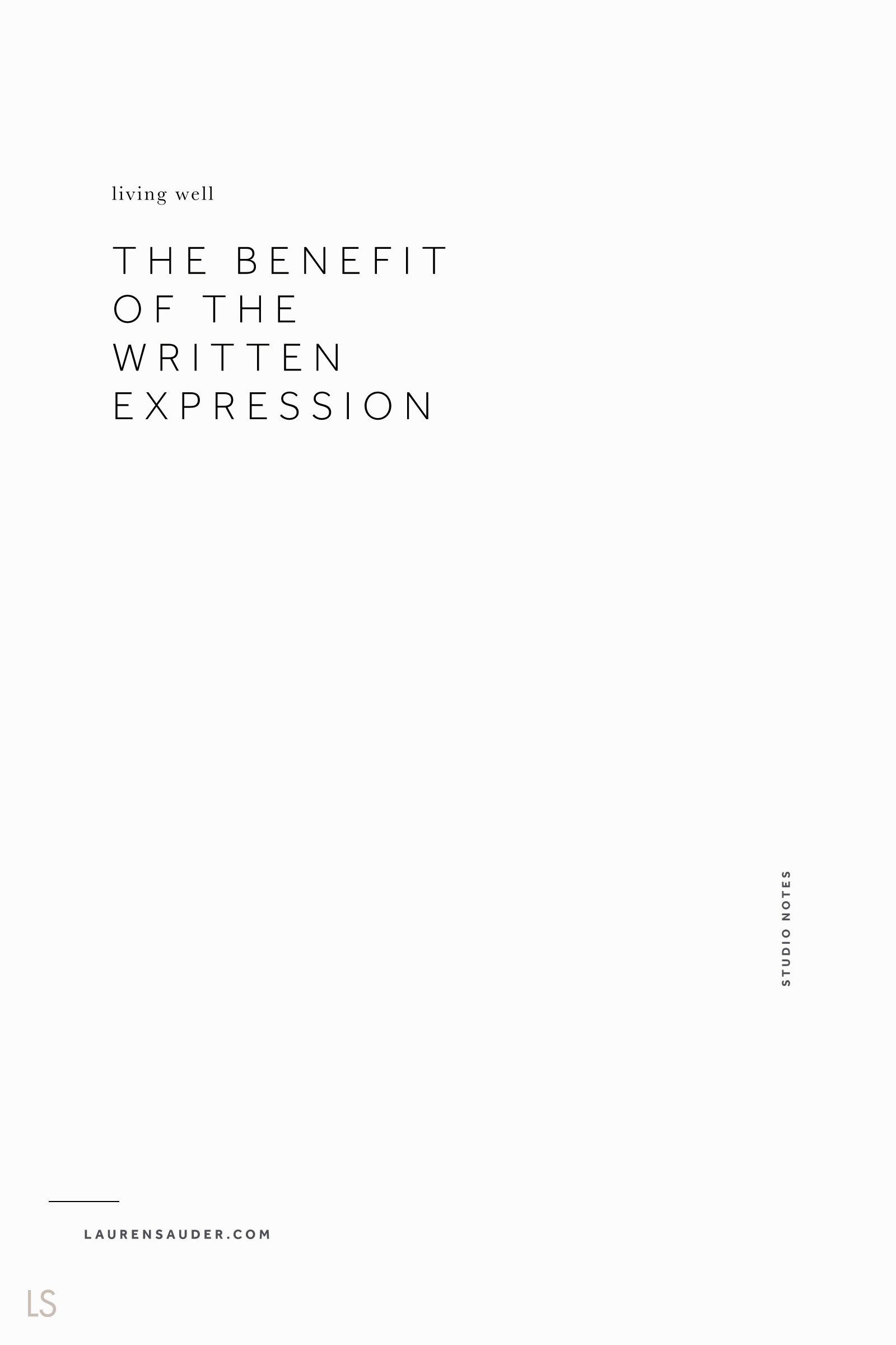 The Benefits of the Written Expression - Lauren Sauder #journaling #journal journal prompts, writing, mindfulness, clear mind, mindful, self aware