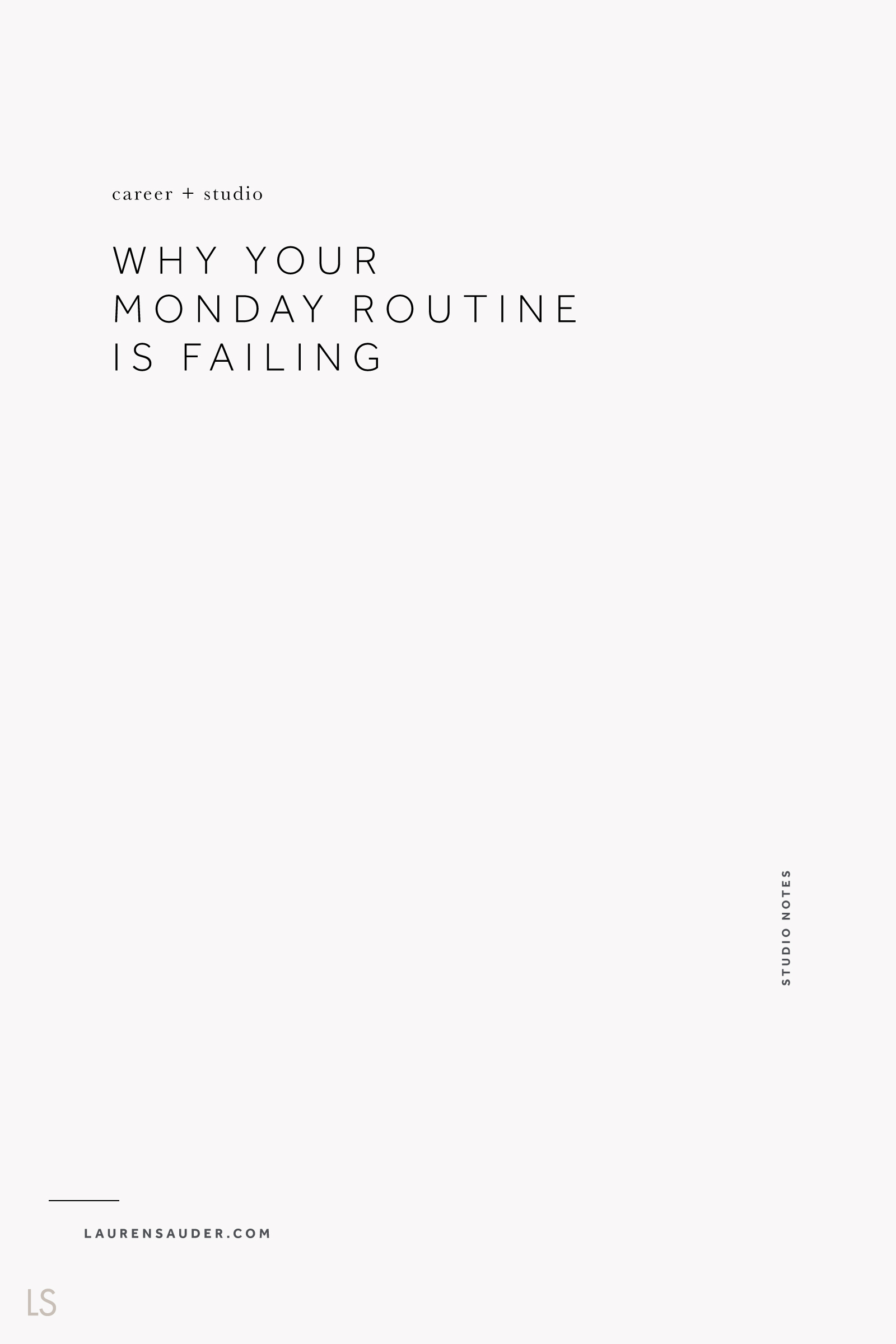 Why Your Monday Routine is Failing - Lauren Sauder #mondaymotivation monday routine, monday motivation, self care, daily routine, schedule your day, prioritize your day