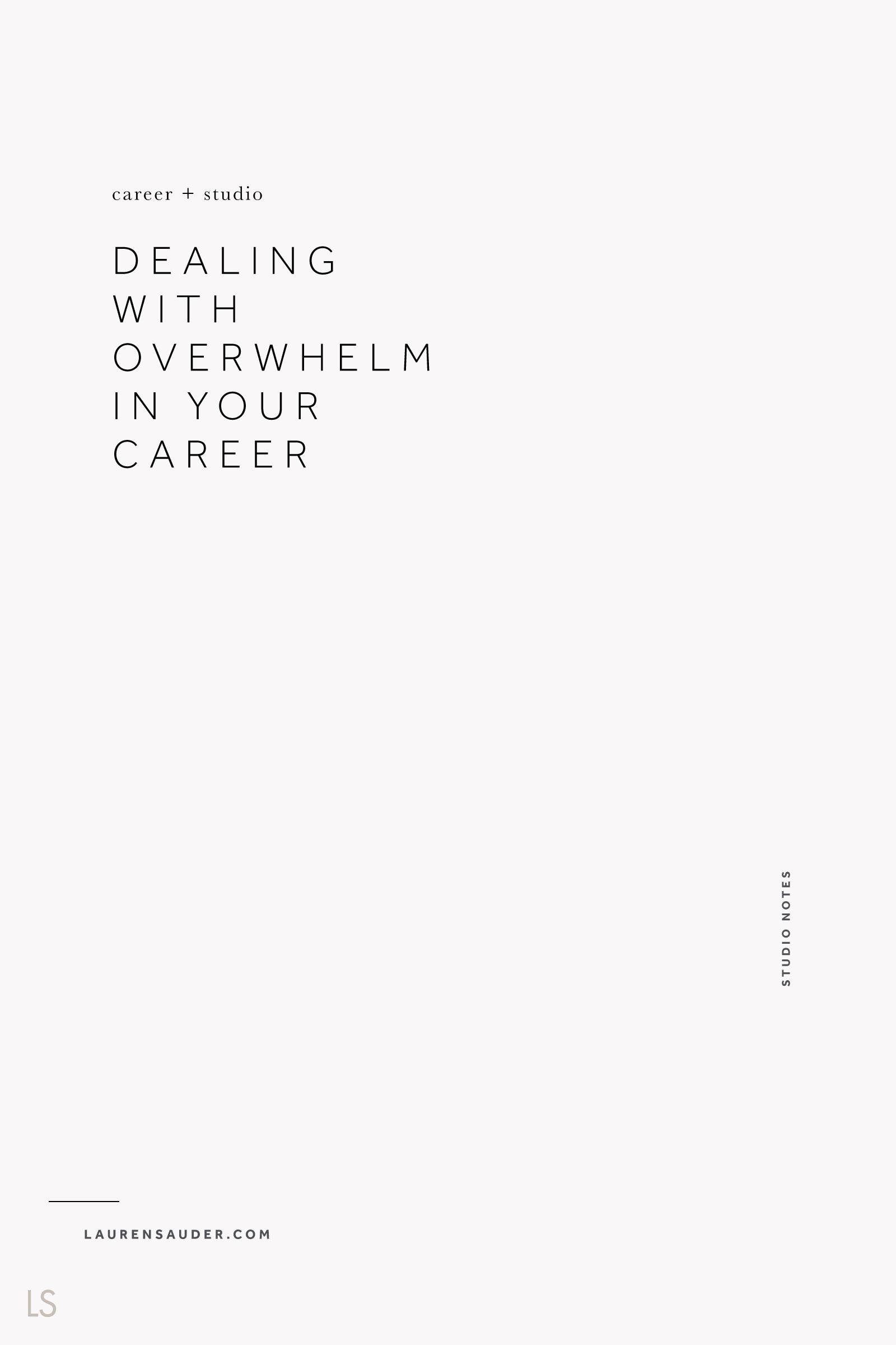Dealing With Overwhelm in Your Career - Lauren Sauder #overwhelm #businessowner dealing with overwhelm, feeling overwhelmed, overwhelmed entrepreneur, dealing with the stress of business