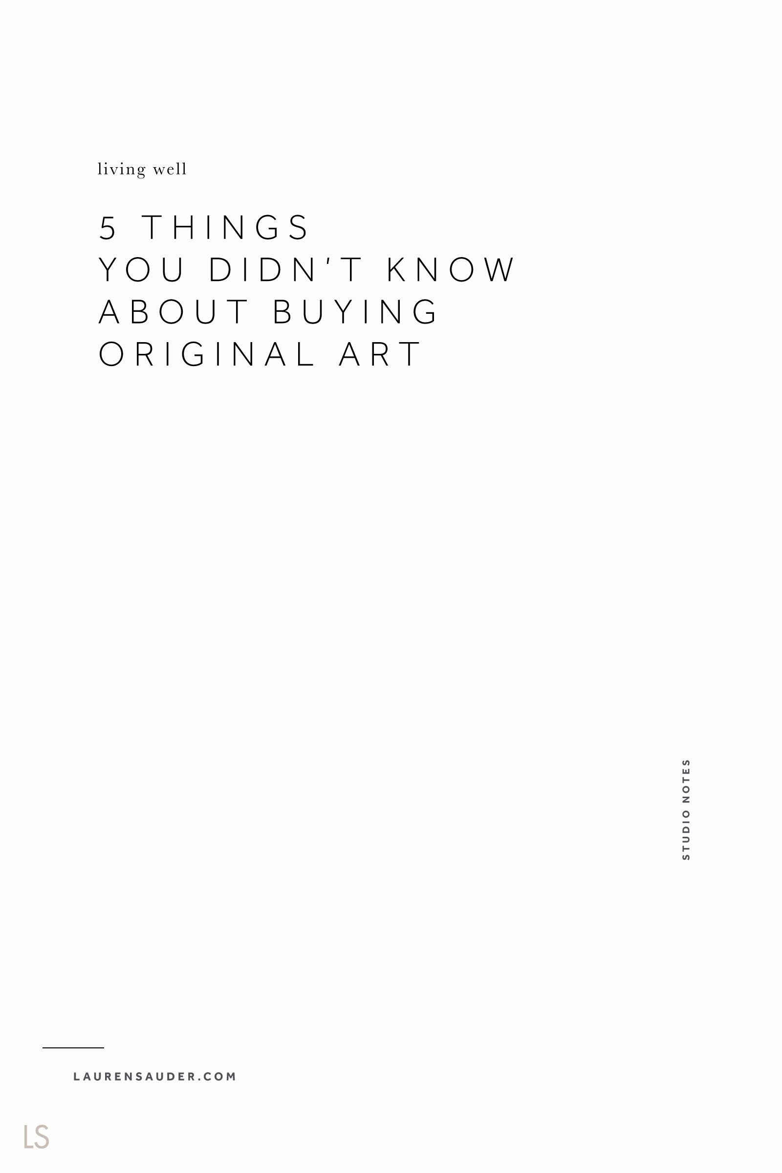 5 Things You Didn't Know About Buying Original Art - Lauren Sauder art, original art, art piece, hanging artwork, gallery wall, art collector, intentional living