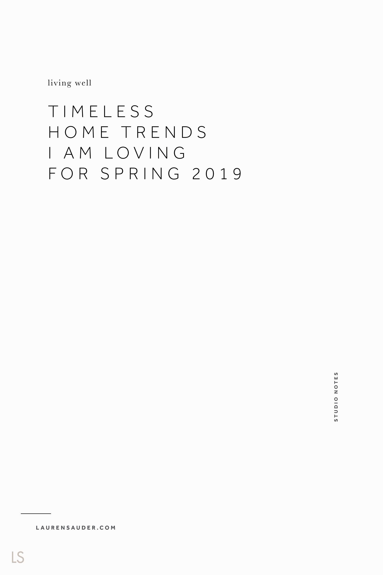 Timeless Home Trends I am Loving for Spring 2019 - Lauren Sauder intentional living space, home, interior decor, interior design, home trends, spring 2019