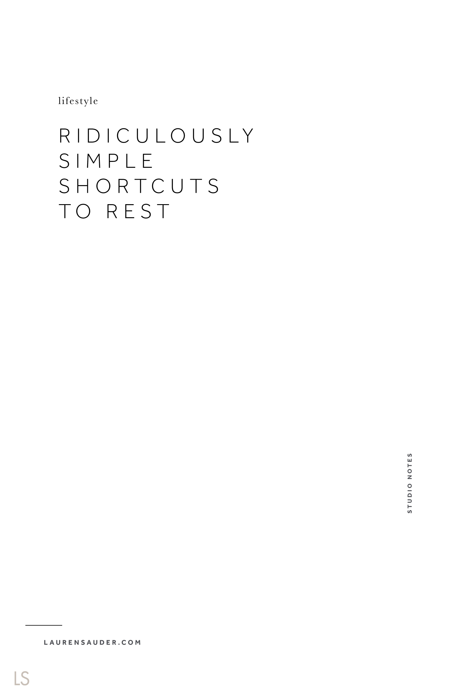 Ridiculously Simple Shortcuts to Rest - Lauren Sauder rest, relaxation, slow living, live slow, minimalism, intentional lifestyle