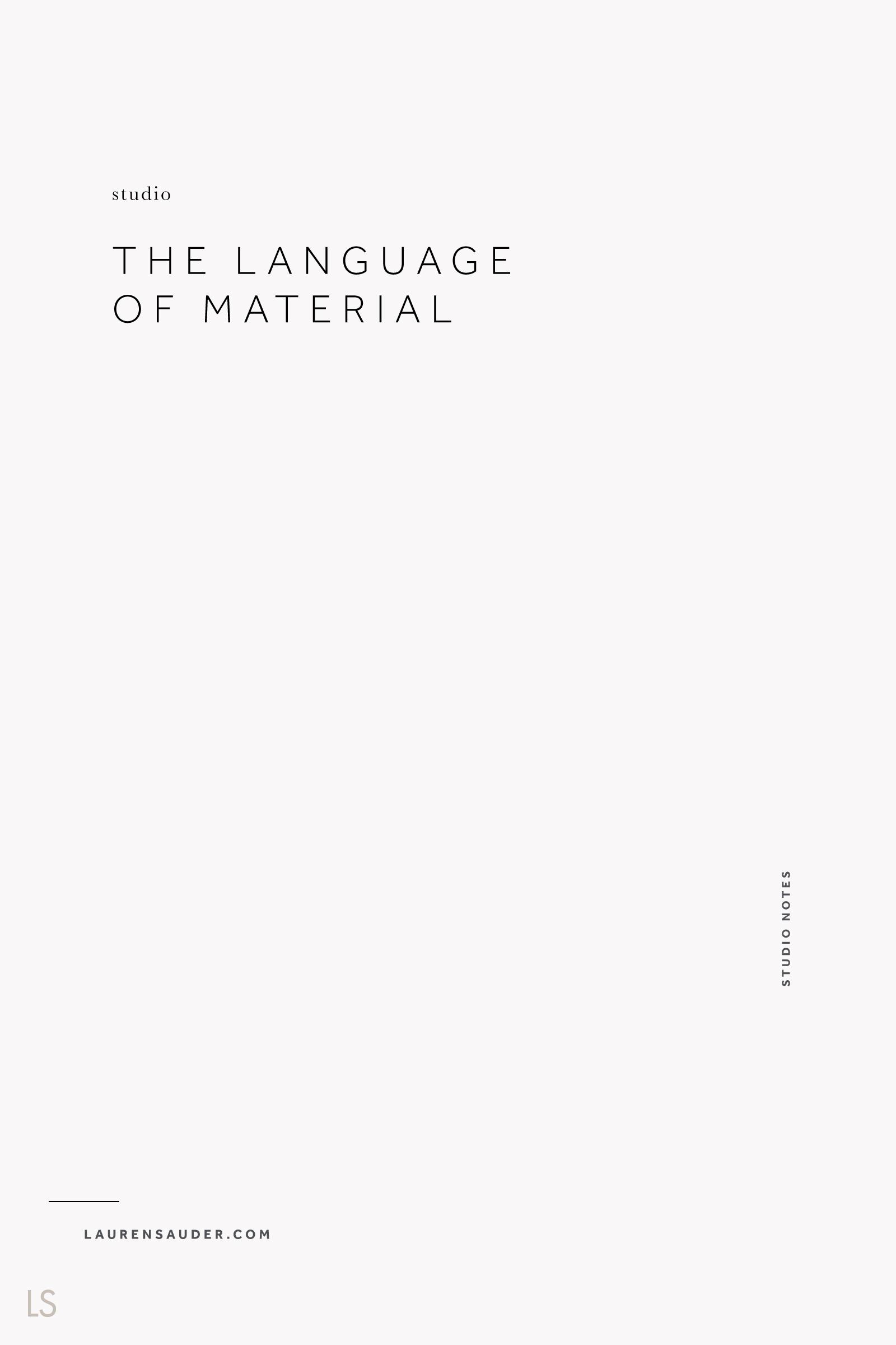 The Language of Material - Lauren Sauder